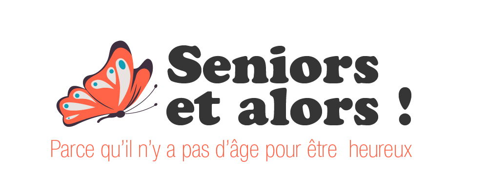 Seniors et alors !
